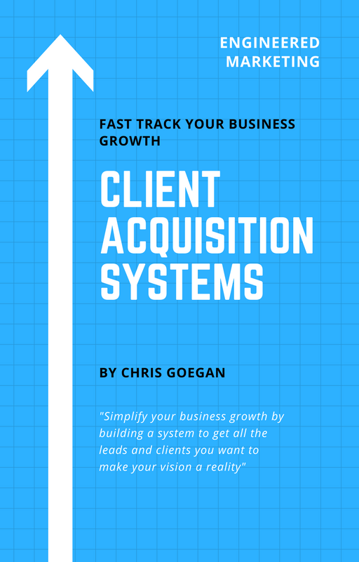 eBook Engineered Marketing Client Acquisition Systems - Chris Goegan